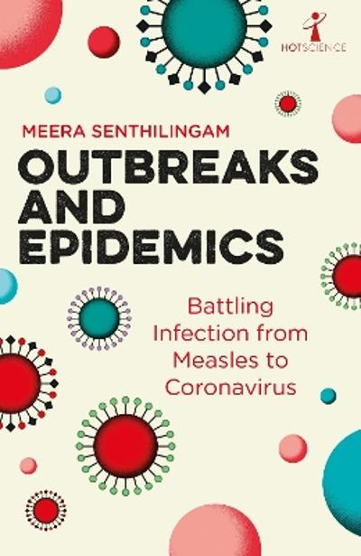 Outbreaks and epidemics - Meera Senthilingam