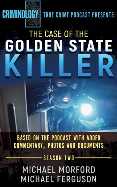 Case of the Golden State Killer - Michael Morford