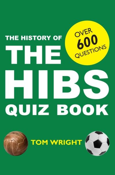 History of Hibs Quiz Book - Tom Wright