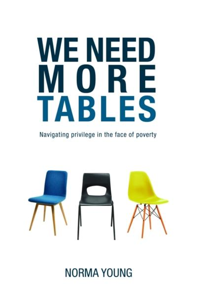 We Need More Tables - Norma Young