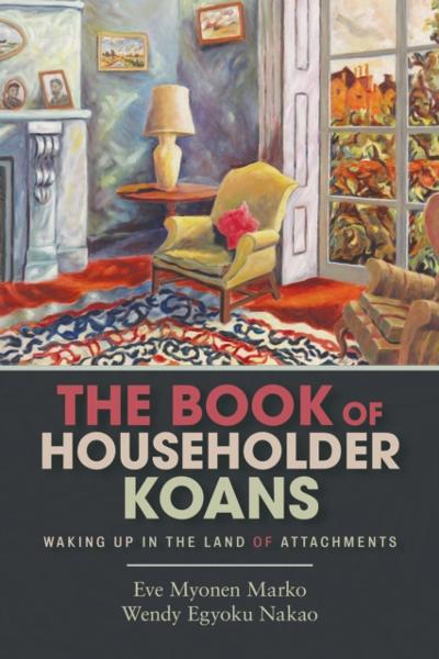 Book of Householder Koans - Eve Myonen Marko