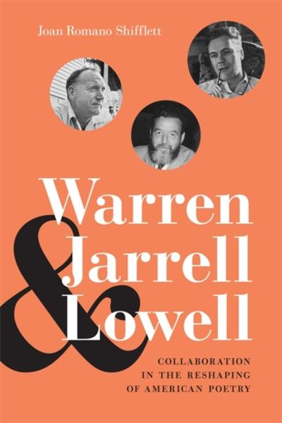 Warren, Jarrell, and Lowell - Joan Romano Shifflett