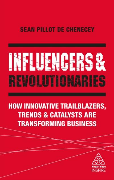 Influencers and Revolutionaries - Sean Pillot de Chenecey