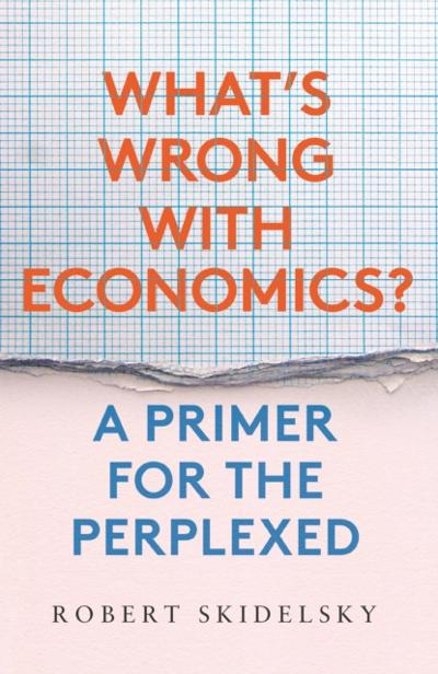 Whatas Wrong with Economics? - Skidelsky Robert Skidelsky