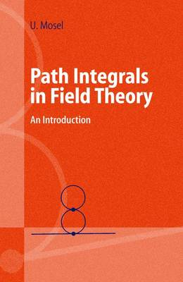 Path Integrals in Field Theory - Ulrich Mosel