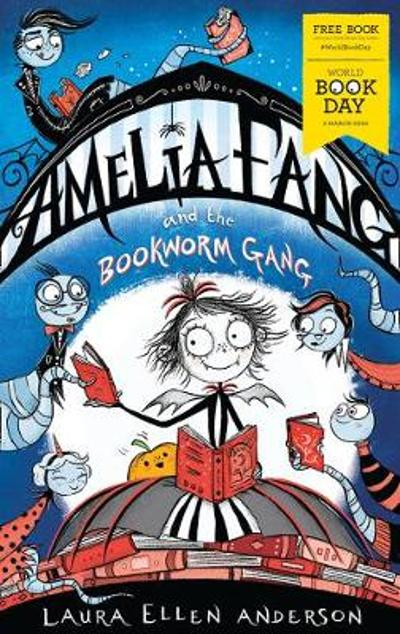 Amelia Fang and the Bookworm Gang - World Book Day 2020 - Laura Ellen Anderson