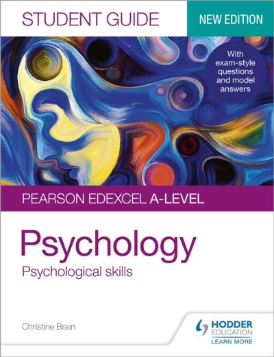 Pearson Edexcel A-level Psychology Student Guide 3: Psychological skills - Christine Brain