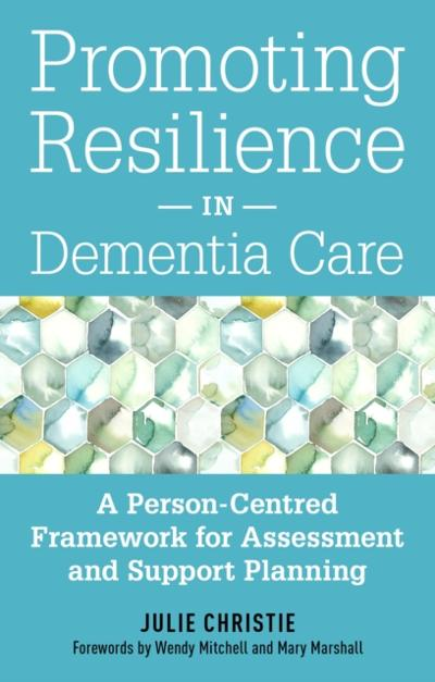 Promoting Resilience in Dementia Care - Julie Christie