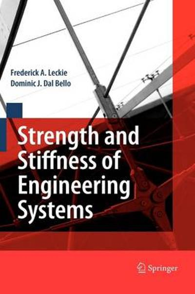 Strength and Stiffness of Engineering Systems - Frederick A. Leckie