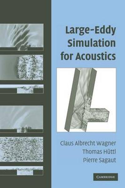 Large-Eddy Simulation for Acoustics - Claus Wagner