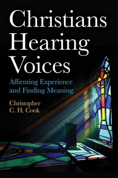 Christians Hearing Voices - Christopher C. H. Cook