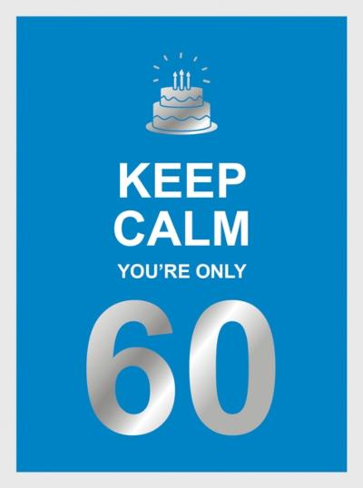Keep Calm You're Only 60 - Summersdale Publishers