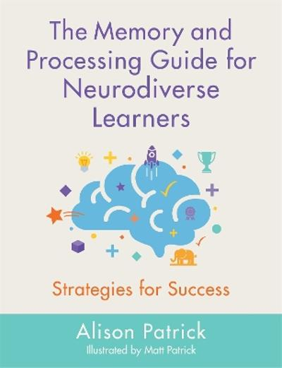 Memory and Processing Guide for Neurodiverse Learners - Alison Patrick
