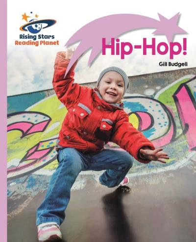 Reading Planet - Hip-Hop! - Lilac Plus: Lift-off First Words - Gill Budgell