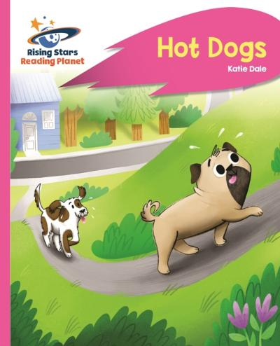 Reading Planet - Hot Dogs - Pink B: Rocket Phonics - Katie Dale