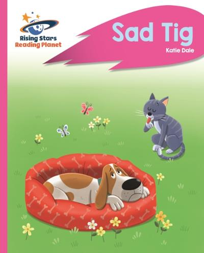 Reading Planet - Sad Tig - Pink A: Rocket Phonics - Katie Dale