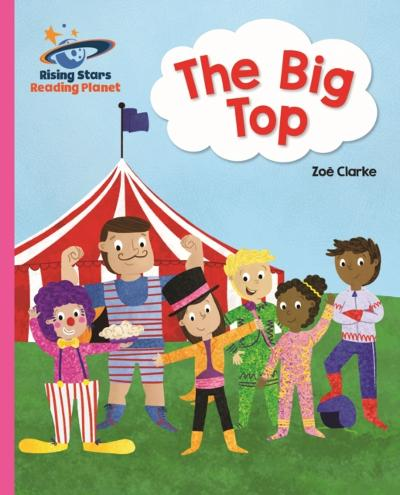 Reading Planet - The Big Top - Pink A: Galaxy - Zoe Clarke