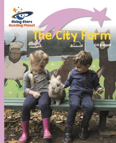 Reading Planet - The City Farm - Lilac Plus: Lift-off First Words - Gill Budgell