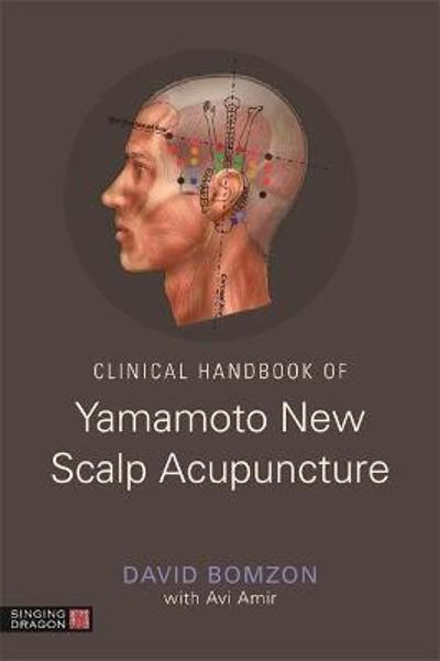 Clinical Handbook of Yamamoto New Scalp Acupuncture - David Bomzon