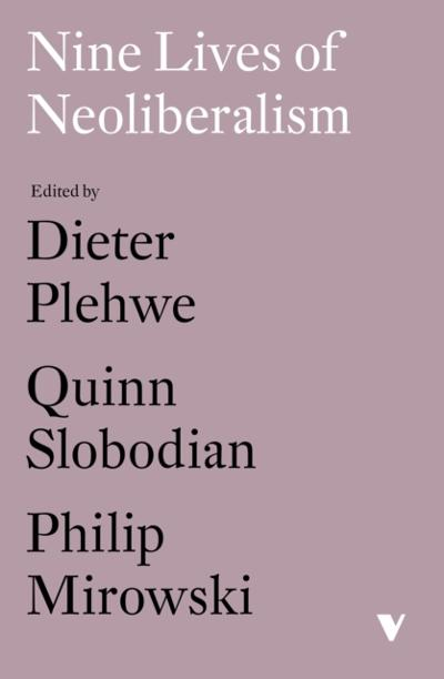 Nine Lives of Neoliberalism - Quinn Slobodian