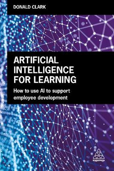 Artificial Intelligence for Learning - Donald Clark