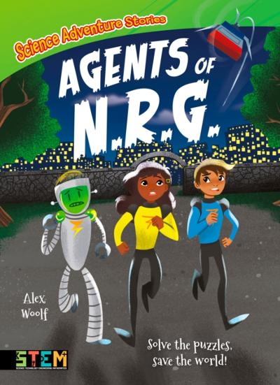 Science Adventure Stories: Agents of N.R.G. - Alex Woolf