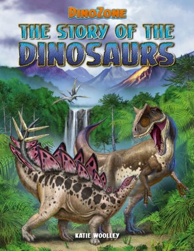 DinoZone: The Story of the Dinosaurs - Katie Woolley