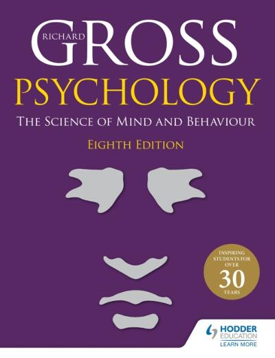 Psychology: The Science of Mind and Behaviour 8th Edition - Richard Gross