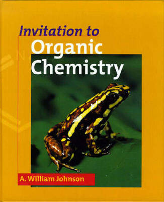 Invitation To Organic Chemistry - A. William Johnson
