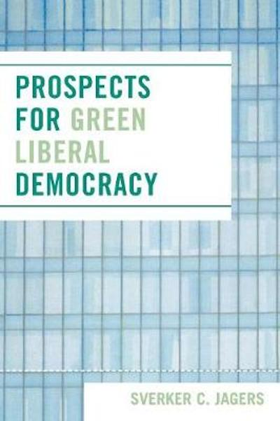 Prospects for Green Liberal Democracy - Sverker C. Jagers