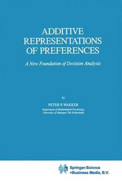 Additive Representations of Preferences - P.P. Wakker