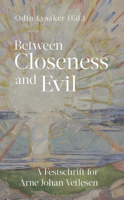 Between closeness and evil - Odin Lysaker