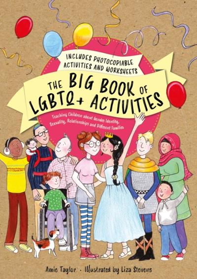 Big Book of LGBTQ+ Activities - Amie Taylor