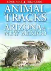 Animal Tracks of Arizona & New Mexico - Ian Sheldon Gary Ross Horst Krause