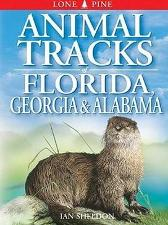 Animal Tracks of Florida, Georgia and Alabama - Ian Sheldon Gary Ross Ted Nordhagen