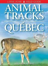 Animal Tracks of Quebec - Ian Sheldon Tamara Eder Gary Ross