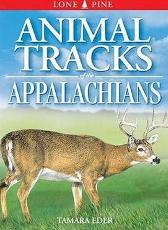 Animal Tracks of the Appalachians - Tamara Eder Gary Ross Kindrie Grove