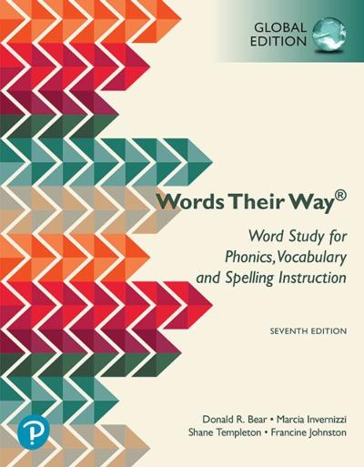 Words Their Way: Word Study for  Phonics, Vocabulary, and Spelling Instruction, Global Edition - Donald R. Bear