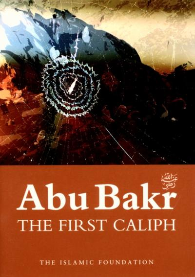 Abu Bakr: The First Caliph - Muhammad Rashid Feroze