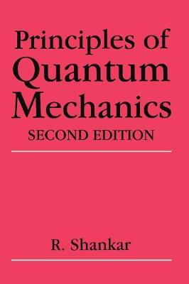 Principles of Quantum Mechanics - R. Shankar