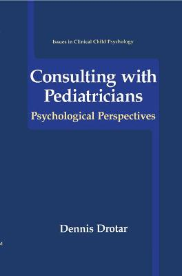 Consulting with Pediatricians - Dennis Drotar