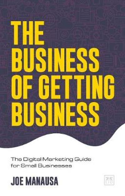The Business of Getting Business - Joe Manausa