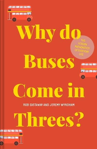 Why do Buses Come in Threes? - Rob Eastaway