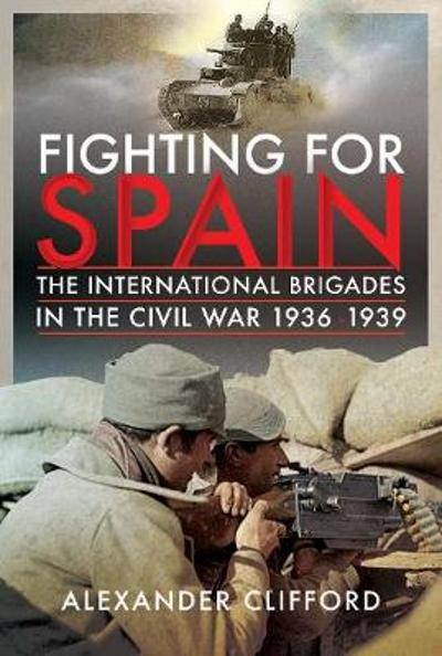 Fighting for Spain - Alexander Clifford