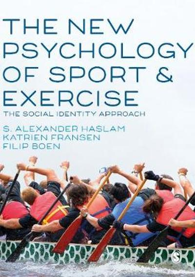 The New Psychology of Sport and Exercise - S. Alexander Haslam
