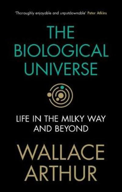 The Biological Universe - Wallace Arthur
