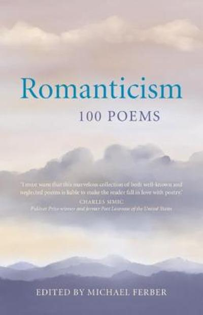 Romanticism: 100 Poems - Michael Ferber