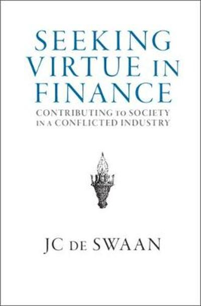 Seeking Virtue in Finance - JC de Swaan