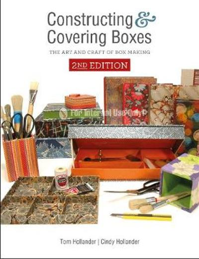 Constructing and Covering Boxes: The Art and Craft of Box Making - Tom Hollander