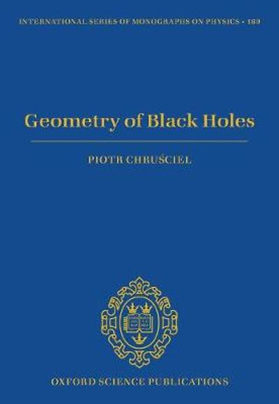 Geometry of Black Holes - Piotr T. Chrusciel